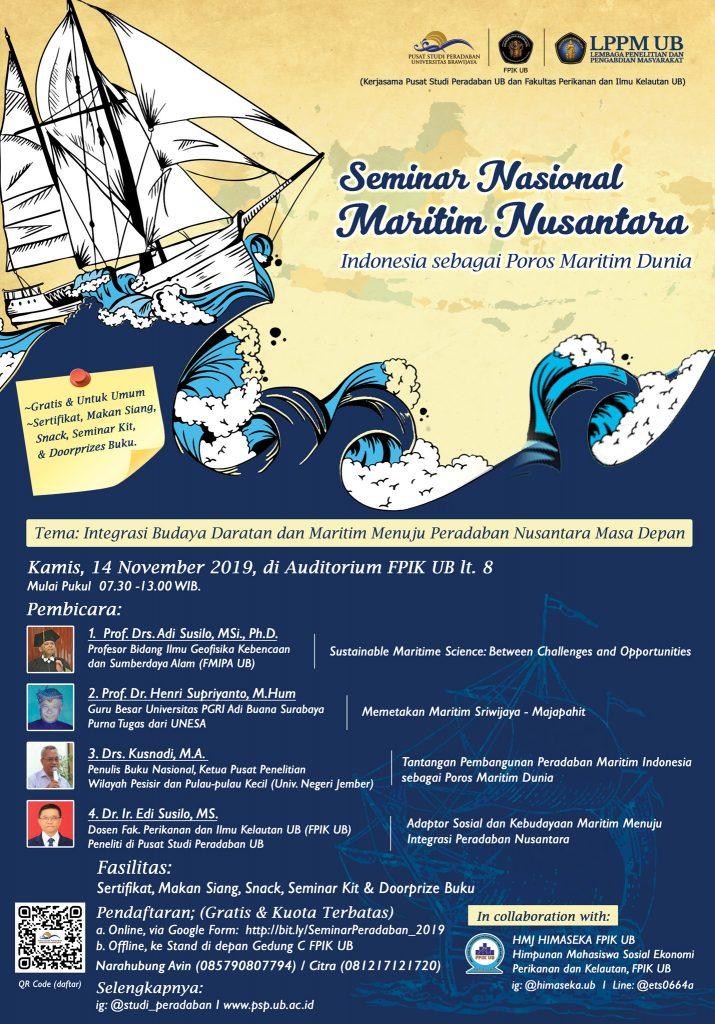 PSP; Pusat Studi Peradaban; Seminar Nasional; Maritim Nusantara; 2019; Indonesia; Poros Maritim Dunia; Budaya Daratan; Maritim; Peradaban Nusantara; Prof. Drs. Adi Susilo M.Si. Ph.D.; Prof. Dr. Henry Supriyanto M.Hum.; Drs. Kusnadi M.A.; Dr. Ir. Edi Susilo M.S.; Auditorium lantai 8; Universitas Brawijaya; FPIK UB; Kamis 14 November 2019; 08.30-13.00; Seminar; Nasional; Poster; Banner
